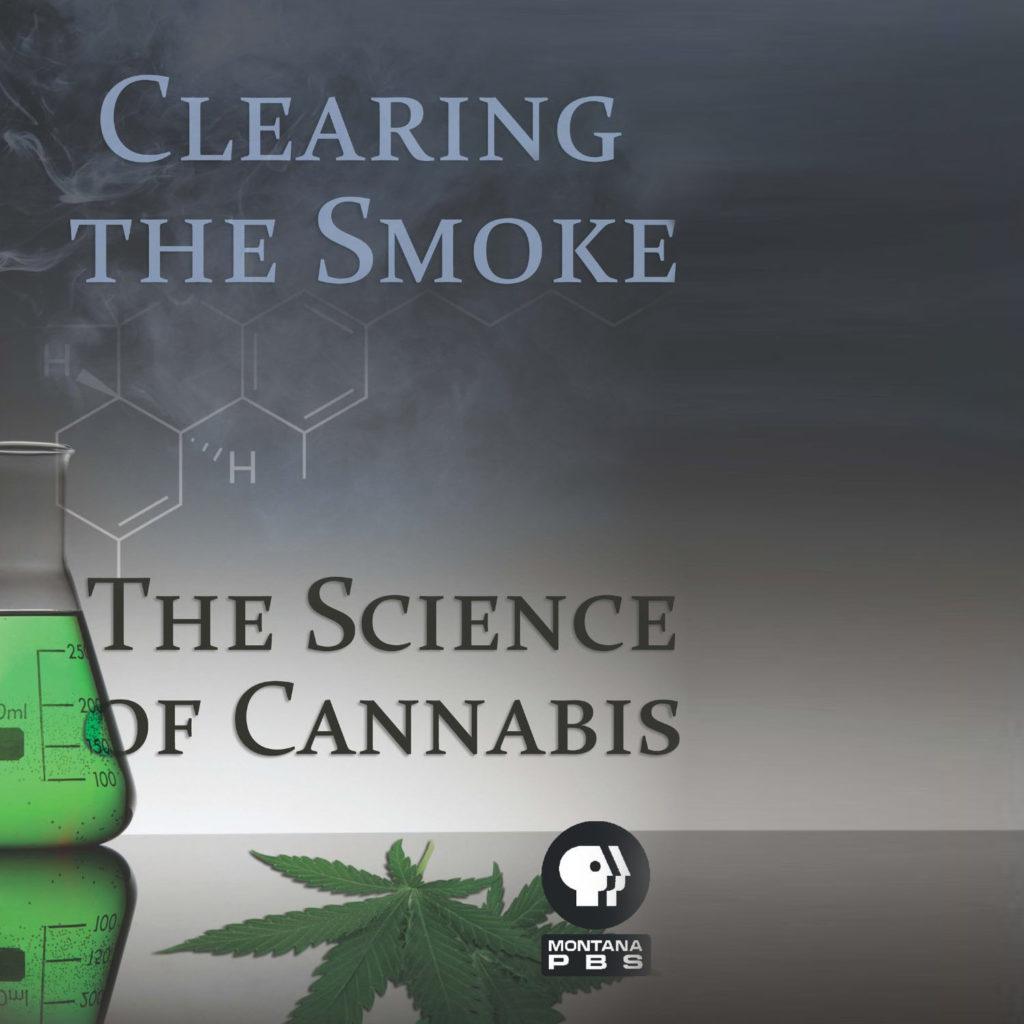 """Póster de la película que muestra una hoja de cannabis puesta encima de una superficie reflectante. A su izquierda, hay un vaso de precipitados de laboratorio lleno de líquido verde, del que sale humo. Sobre el vaso de precipitados, se encuentran los elementos de un diagrama químico. El título """"Clearing The Smoke"""" está escrito en letras definidas en azul claro en la parte superior izquierda del marco. Al lado del vaso, está escrito """"The Science of Cannabis"""". El logotipo de PBS y las palabras """"Montana PBS"""" aparecen en la parte inferior central de la imagen."""