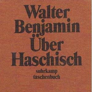 What hashish did to Walter Benjamin Part III