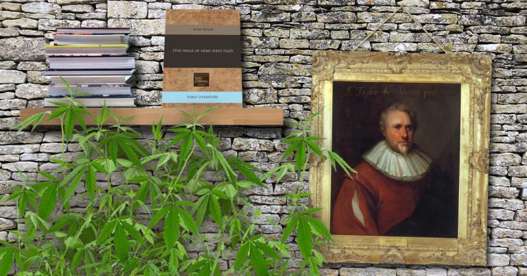 A seventeenth-century English cannabis activist: John Taylor, the Water Poet Part I.