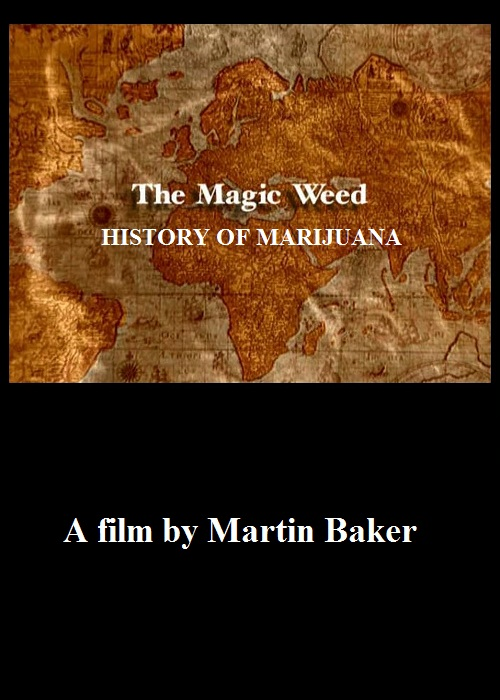 The Magic Weed - The History Of Marijuana